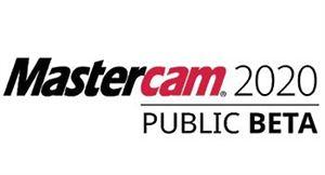 Mastercam 2020 được phát hành để thử nghiệm công cộng toàn cầu.