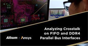 Altium + Ansys - Phân tích nhiễu xuyên âm trên giao diện Bus song song FIFO và DDR4