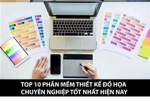 Top 10 phần mềm thiết kế đồ họa chuyên nghiệp tốt nhất hiện nay
