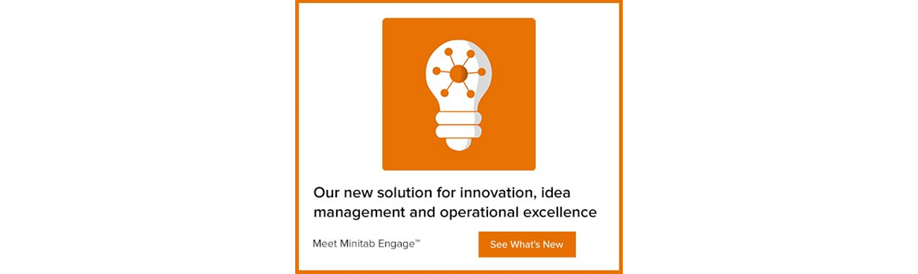 Meet Minitab Engage: Your End-to-End Improvement Solution From Idea Generation Through Execution