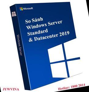 So sánh Windows Server Standard và Datacenter 2019