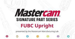 FUBC Upright – Tính năng mới trong MasterCAM